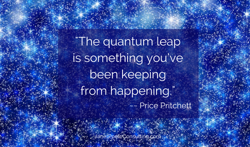The quantum leap is something you_ve been keeping from happening.